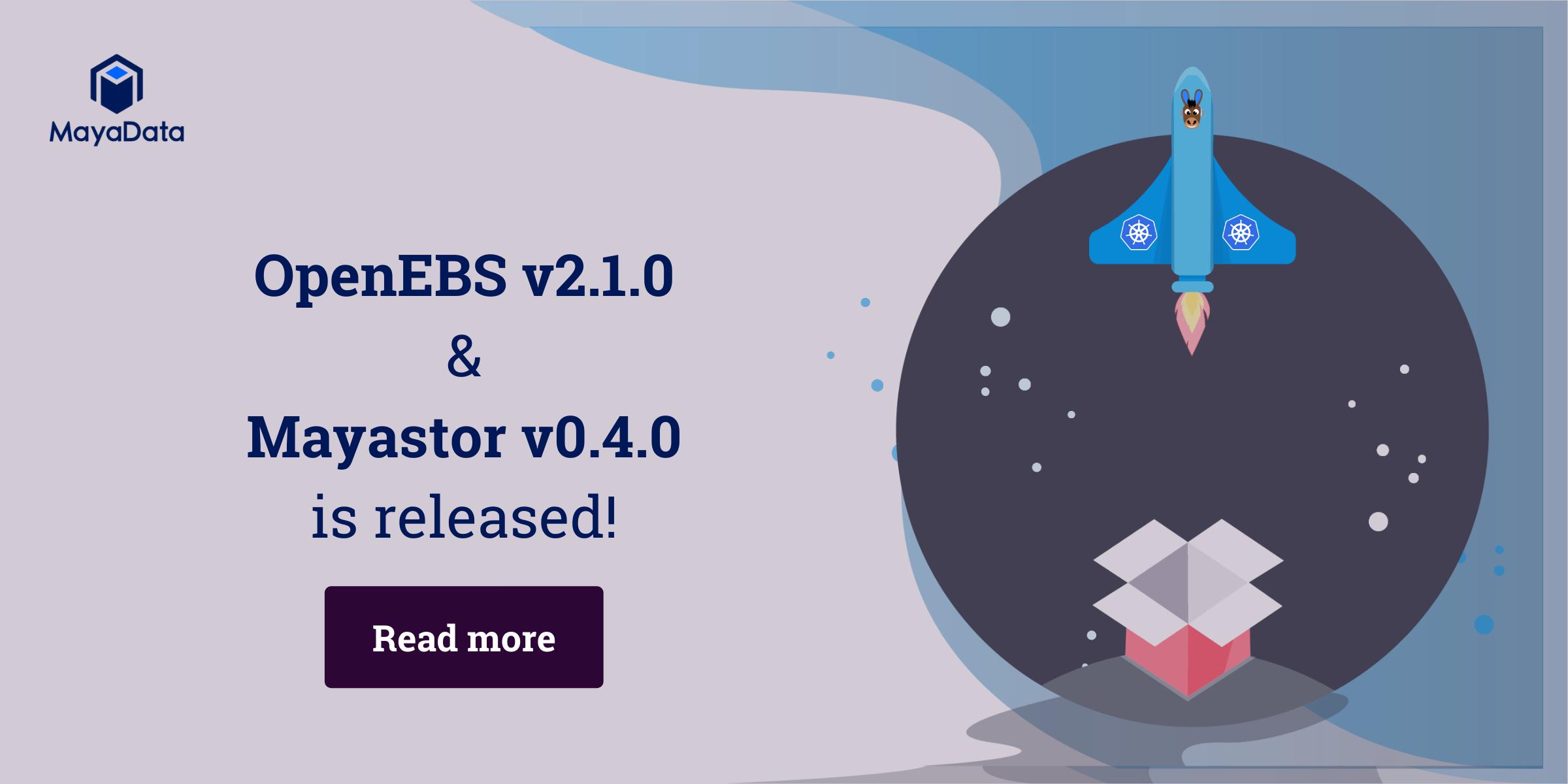 OpenEBS v2.1.0 &Mayastor v0.4.0 Released