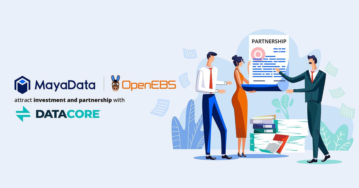 MayaData and OpenEBS attract investment and partnership with Datacore