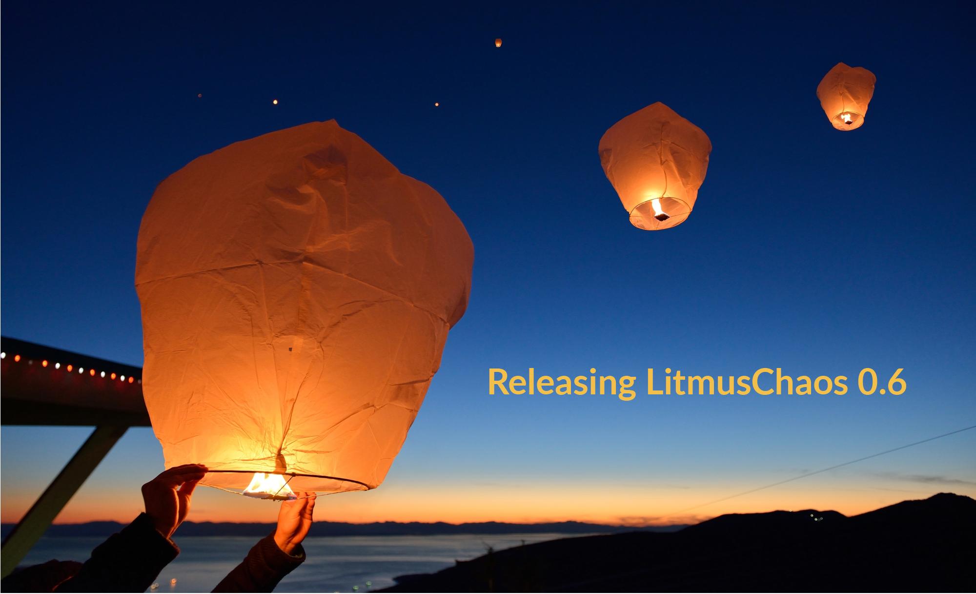 Releasing LitmusChaos 0.6